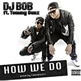 How We Do (feat. Tommy Gunz) [Explicit]