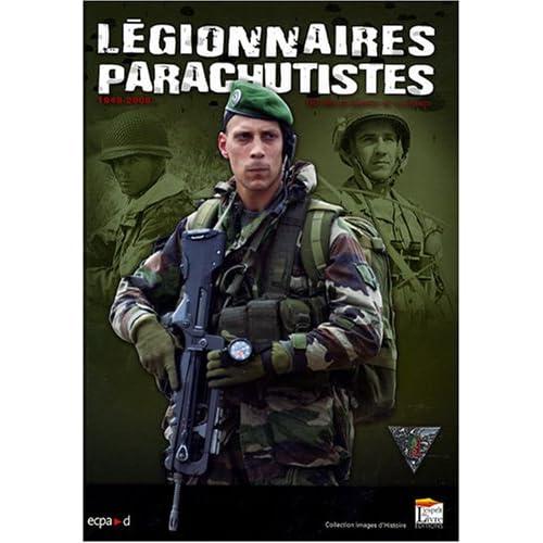 Légionnaires parachutistes : 60 Ans au service de la France, 1948-2008
