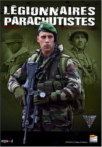 Légionnaires parachutistes : 60 Ans au service de la France, 1948-2008 par Jean-Luc Messager, Collectif