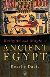 Religion and Magic in Ancient Egypt by Rosalie David (2003-11-25)