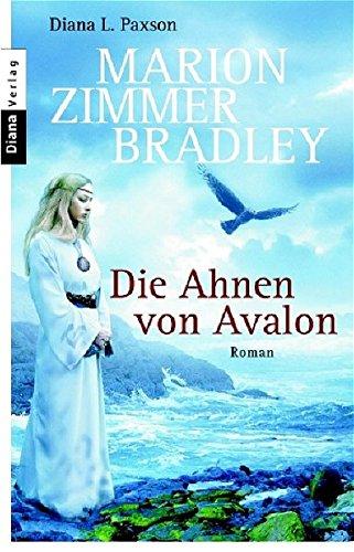 Die Ahnen von Avalon: Roman