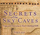 Secrets of the Sky Caves: Danger and Discovery on Nepal's Mustang Cliffs