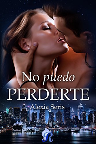 No puedo Perderte (Romantic Ediciones) de [Seris, Alexia]