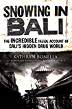 Snowing in Bali: The Incredible Inside Account of Bali's Hidden Drug World (English Edition)