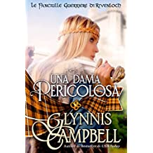 Una Dama Pericolosa (Le Fanciulle Guerriere di Rivenloch Vol. 1)
