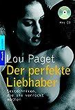 Der perfekte Liebhaber: Sextechniken, die sie verrückt machen - Lou Paget