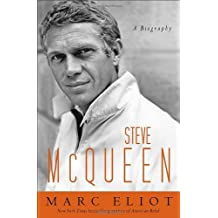 Steve McQueen: A Biography by Marc Eliot (2011-10-25)