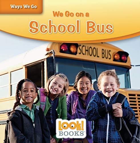 We Go on a School Bus (Ways We Go (LOOK! Books TM)) (English Edition) (Go Go School Bus)