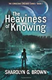 The Heaviness of Knowing: Volume 1 (The Conscious Dreamer Series)