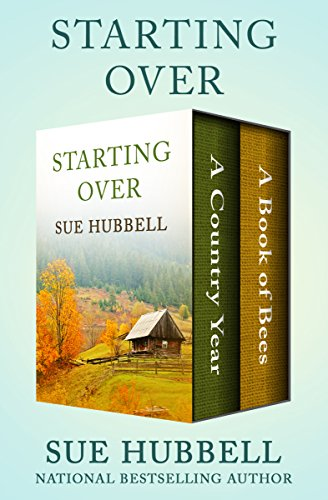 Starting Over: A Country Year and A Book of Bees (English Edition)