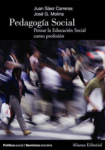 Pedagogía Social: Pensar la Educación Social como profesión (El Libro Universitario - Manuales) por Juan Sáez Carreras