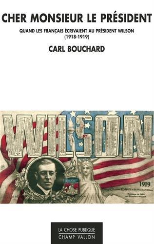 Cher Monsieur le Président : Quand les Français écrivaient à Woodrow Wilson (1918-1919)