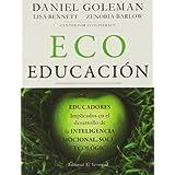 Ecoeducación. Educadores Implicados En El Desarrollo De La Inteligencia Emocional, Social Y Ecológica (Libros prácticos)
