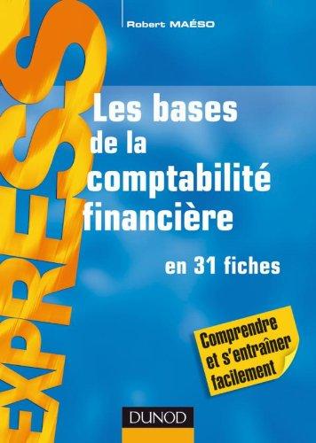 Les bases de la comptabilité financière en 31 fiches par Robert Maéso