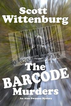 The Barcode Murders (Alan Swansea Mysteries Book 2) by [Wittenburg, Scott]
