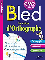 Cahier Bled Exercices D'Orthographe CM2