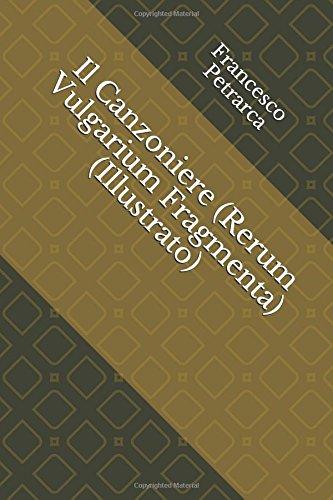 Il Canzoniere (Rerum Vulgarium Fragmenta) (Illustrato)