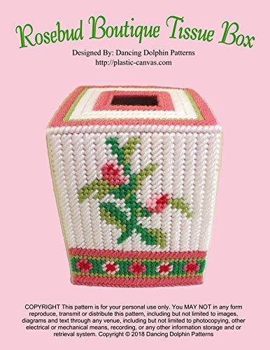 Rosebud Boutique Tissue Cover: Plastic Canvas Pattern (English Edition)