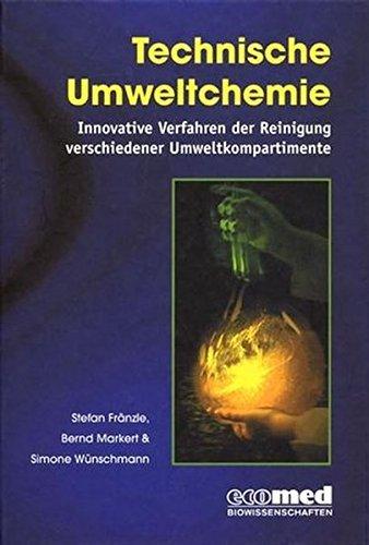 Technische Umweltchemie: Innovative Verfahren der Reinigung verschiedener Umweltkompartimente by Stefan Fränzle (2007-08-27)
