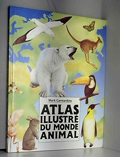 Atlas illustre du monde animal