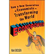EconoPower: How a New Generation of Economists is Transforming the World