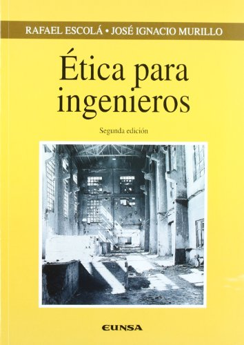Ética para ingenieros (Colección Ingeniería) por Rafael Escolá Gil
