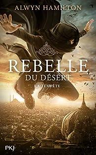 Rebelle du désert, tome 3 : La tempête par Alwyn Hamilton