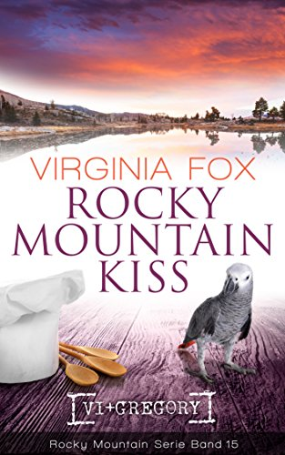 Rocky Mountain Kiss (Rocky Mountain Serie 15) von [Fox, Virginia]