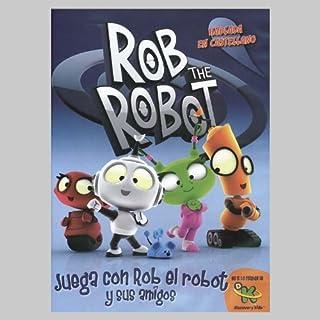 ROB EL ROBOT: JUEGA CON ROB Y SUS AMIGS