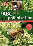l abc de la pollinisation au potager et au verger accueillez les butineurs de vincent albouy 16 mars 2012 broch?