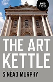 The Art Kettle by [Murphy, Sinead]