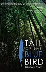 Tail of the Blue Bird by Nii Ayikwei Parkes (2011-01-13)