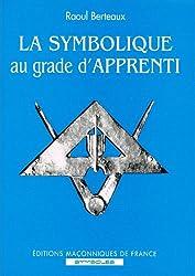 La symbolique au grade d'apprenti ne