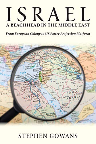 Israel, A Beachhead in the Middle East: From European Colony ...