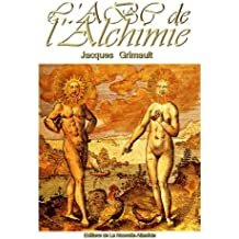 ABC de l'Alchimie, un livret de Jacques Grimault: Introduction à la science des Anciens