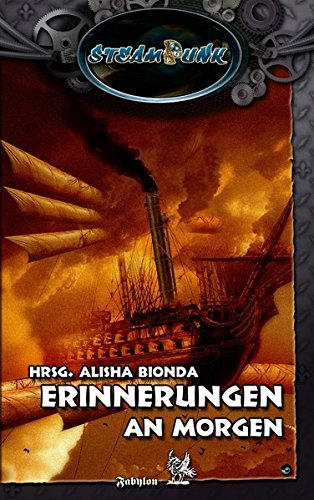 SteamPunk - Erinnerungen an Morgen: Anthologie