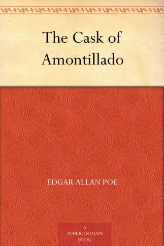 literary analysis of the story the cask of amontllado by edgar allan poe