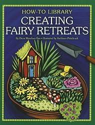 Creating Fairy Retreats (How-To Library (Cherry Lake)) by Dana Meachen Rau (2012-08-01)