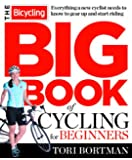 Bicycling Big Book of Cycling for Beginners, The