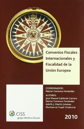 Convenios fiscales internacionales y fiscalidad de la Unión Europea 2010