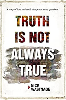 Truth is not always true by [Wastnage, Nick]