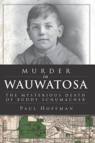 murder-in-wauwatosa-the-mysterious-death-of-buddy-schumacher-true-crime-english-edition