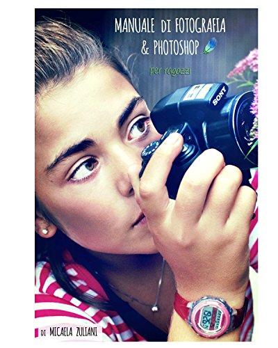 Manuale di fotografia e Photoshop per ragazzi