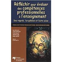 Réfléchir pour évaluer des compétences professionnelles à l'enseignement : Deux regards, l'un québécois et l'autre suisse