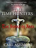 The Time Hunters and the Sword of Ages (The Time Hunters Saga Book 4) best price on Amazon @ Rs. 0