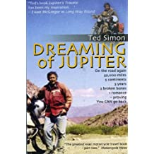Dreaming of Jupiter: In Search of the World--Thirty Years On by Ted Simon (2008-04-22)