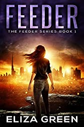 Feeder: Young Adult Science Fiction (Book 1, Feeder Series)