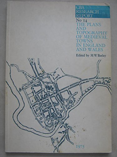 Plans and Topography of Mediaeval Towns in England and Wales