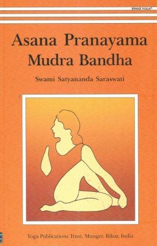 Asana Pranayama Mudra Bandha by Swami Satyananda (1997-01-01)