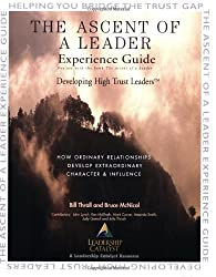 The Ascent of a Leader Experience Guide by Bill Thrall (2004-01-01)
